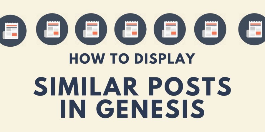 How to Display Similar Posts in Genesis without Plugin